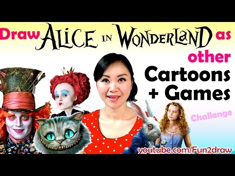 Draw Alice in Wonderland Characters in other Cartoons + Games - Art Challenge