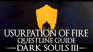 The Usurpation of Fire / Anri of Astora Questline Guide / Dark Souls 3 / Secret Ending Walkthrough