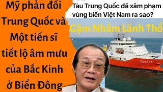 🔥Mỹ phản đối Trung Quốc và Một tiến sĩ tiết lộ âm mưu của Bắc Kinh ở Biển Đông