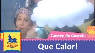 Lustre do Castelo | Que calor!