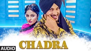 Chadra: Guru Bhullar Ft Gupz Sehra (Full Audio Song) Kulshan Sandhu | Latest Punjabi Songs 2018