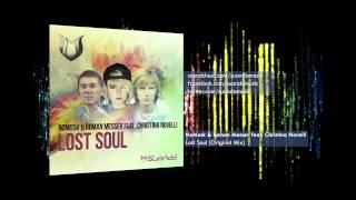 NoMosk & Roman Messer feat. Christina Novelli - Lost Soul (Original Mix)
