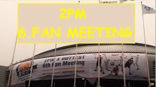2PM - 6th Fan Meeting 1.bölüm (PART 1)