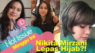 Hot Issue - Nikita Mirzani Lepas Hijab, Hingga Anaknya Rico Ceper Secantik Pevita Pearce!!