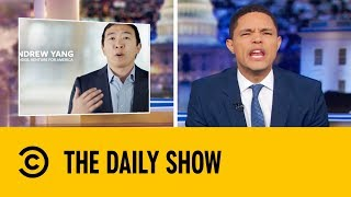 Who Is Andrew Yang? | The Daily Show with Trevor Noah