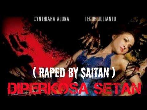 "Film ""diperkosa Setan"" (raped By Saitan) Dewasa (18 )"