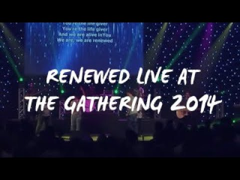 RENEWED - LIVE AT GATHERING 14!