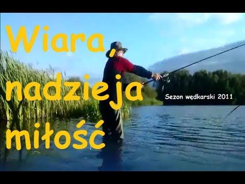 Sezon Wędkarski 2011 ( Wiara, Nadzieja, Miłość)