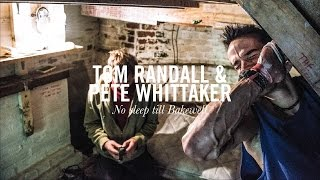 Tom Randall & Pete Whittaker - No Sleep Till Bakewell - The Documentary