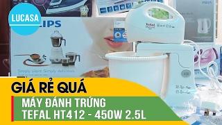 Máy đánh trứng Tefal HT412 | Mixer Tefal HT412 450W