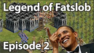 The Legend of Fatslob! Episode 2!