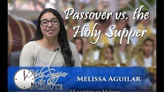 Passover vs. The Holy Supper – TLOTW