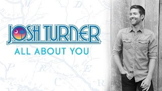 Josh Turner All About You