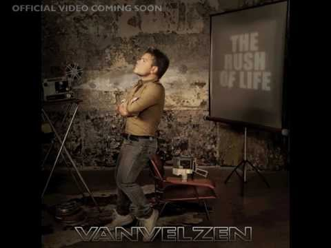 VanVelzen - The Rush of Life (official pre release)