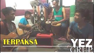 TERPAKSA - Cipt. Abah H. Rhoma Irama (covered by YEZ Grup) lagu yang sangat menyentuh bingit.