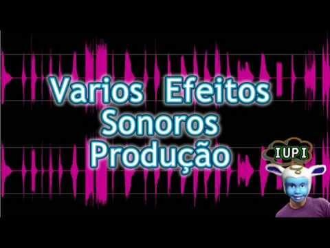 Varios Efeitos Sonoros Legais Para Produções Vinhetas Radio DJ etc
