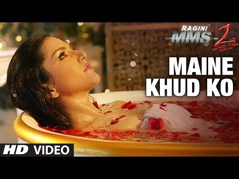 Maine Khud Ko Ragini MMS 2 Video Song | Sunny Leone | Mustafa...