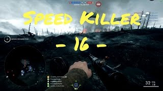 SPEED KILLER - 16 - | MP 18 Edition | Battlefield 1