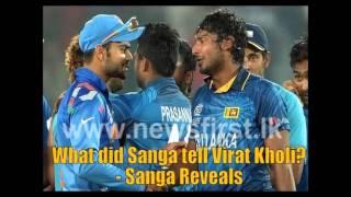 What did Sanga tell Virat Kholi? - Sanga Reveals on YESFM YES101 09.04.2014