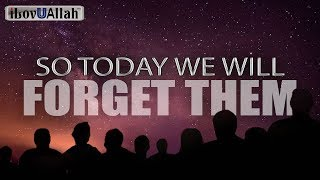 So Today We Will Forget Them – Emotional Recitation