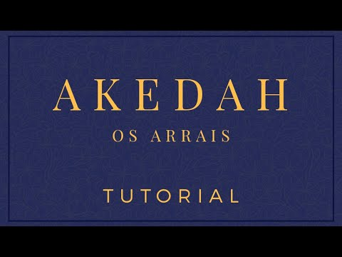 Akedah - Os Arrais - TUTORIAL