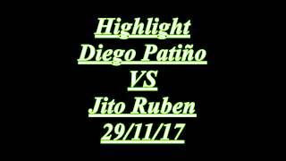 Highlight Jito Ruben VS Patiño Diego