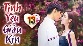 Tình Yêu Giấu Kín - Tập 13 | Phim Ngôn Tình Trung Quốc Hay Nhất 2019 - Thuyết Minh