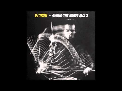 DJ Tron - Swing The Beats Mix 2
