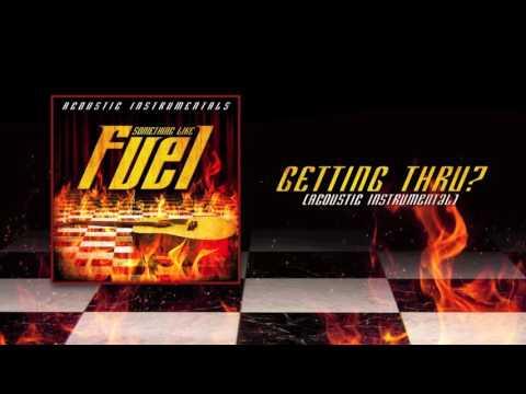 Fuel - Getting Thru