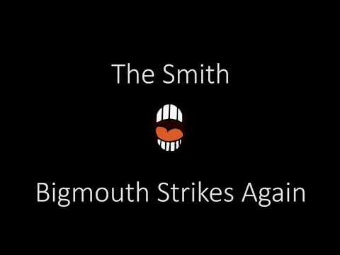 The Smith   Bigmouth Strikes Again   Lyrics