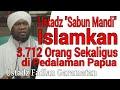 """Ustadz """"Sabun Mandi"""" Islamkan 3712 Orang Sekaligus di Pedalaman Papua"""