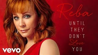 Reba McEntire Until They Don't Love You