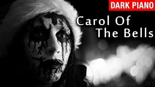 Carol Of The Bells Dark Christmas Song Piano Version American Horror