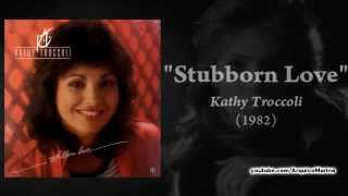 Watch Kathy Troccoli Stubborn Love video