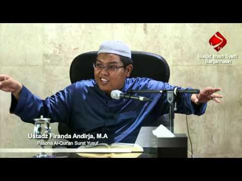 Pesona Al-Quran Surat Yusuf  - Ustadz Firanda Andirja, M.A