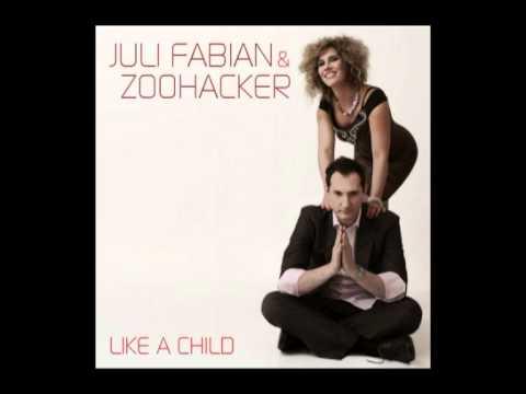 Juli Fabian & Zoohacker - Like a child