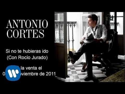 ANTONIO CORTÉS CON ROCÍO JURADO. SI NO TE HUBIERAS IDO