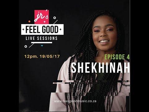 SHEKHINAH: FEEL GOOD LIVE SESSIONS EP 4