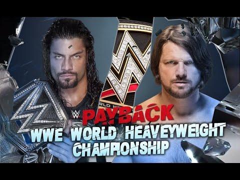 WWE 2K16 - PAYBACK 2016 - ROMAN REIGNS VS AJ STYLES - POR EL TITULO DE LA WWE