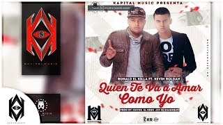 Quien Te Va a Amar Como Yo -  Kevin Roldan Ft. Ronald El Killa (AUDIO ORIGINAL)