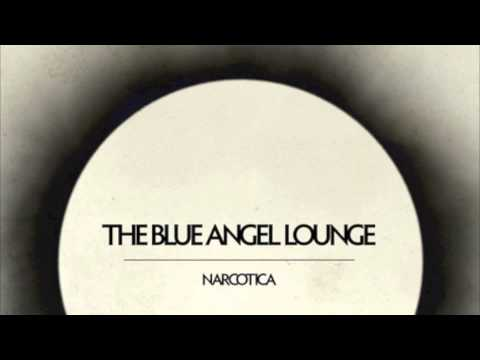 The Blue Angel Lounge - Narcotica (full Album) video