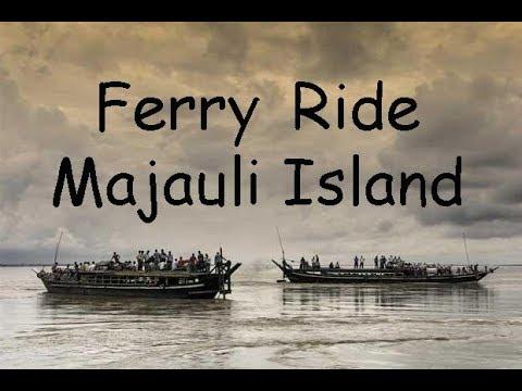 Holy River Brahmaputra Ferry Ride from Jorhat  to Majuli Island ,Assam
