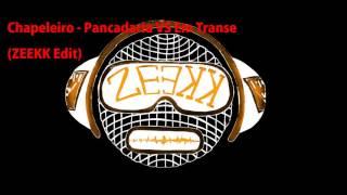 download lagu Chapeleiro - Pancadaria Vs Em Transe Zeekk Edit gratis