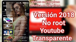 DESCARGA YOUTUBE TRANSPARENTE ULTIMA VERSION 2018 NO ROOT