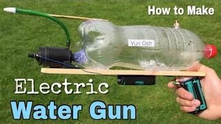 Cómo Hacer Una Pistola De Agua Eléctrica En Casa - Muy Simple De Construir Y Poderoso