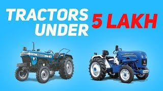 Top 7 Tractors Under 5 Lakh Rupees in INDIA (2019)