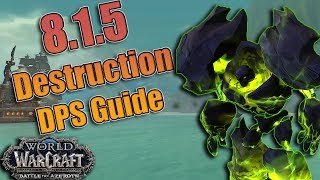 BFA - 8.1.5 DESTRUCTION Warlock DPS Guide! Azerite, Talents, Rotations + More! Mythic + and Raids!