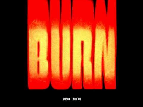 Big Sean feat. Meek Mill - BURN