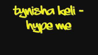 Watch Tynisha Keli Hype Me video