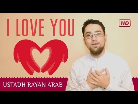 I Love You! ᴴᴰ ┇ Amazing Reminder ┇ By Ustadh Rayan Arab ┇ Tdr Production ┇ video